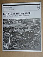 Fort Mason History Walk: An Army Post at the…