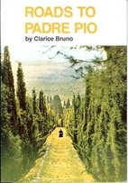 Roads to Padre Pio by Clarice Bruno