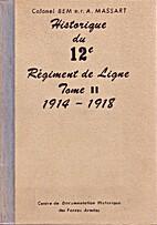 Historique du 12e Régiment de Ligne Tome II…