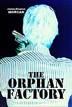 The Orphan Factory by James Morcan