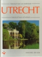 Utrecht : historisch hart van nederland =…