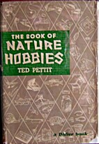 The book of nature hobbies by Ted S. Pettit