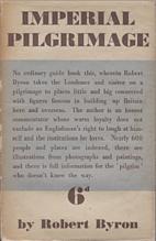 Imperial Pilgrimage by Robert Byron