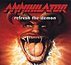 Refresh the Demon by Annihilator