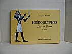 Hieroglyphes : Lire et Ecrire by Stéphane…