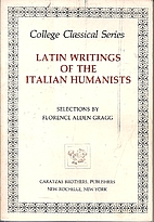 The Latin Writings of the Italian Humanists…