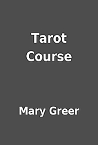 Tarot Course by Mary Greer