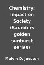 Chemistry: Impact on Society (Saunders…