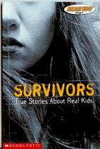 Survivors: True Stories About Real Kids…