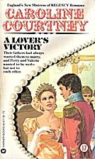 A Lover's Victory by Caroline Courtney