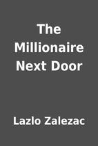The Millionaire Next Door by Lazlo Zalezac