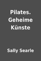 Pilates. Geheime Künste by Sally Searle
