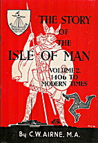 The Story of the Isle of Man, Vol. II: 1406…
