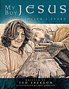 MY BOY JESUS: JOSEPH'S STORY by TED…