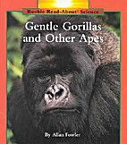 Gentle Gorillas and Other Apes (Rookie…