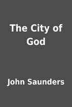 The City of God by John Saunders