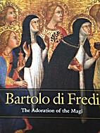 Bartolo di Fredi: The Adoration of the Magi…