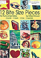 12 bite size pieces by Mike Mower