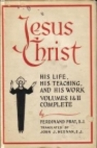 Jesus Christ : His life, His teaching, and…