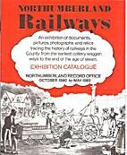 Northumberland railways from 1700 :…