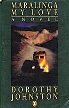 Maralinga, My Love: A Novel by Dorothy…