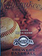 2000 Milwaukee Brewers Media Guide by…