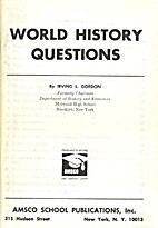 World History Questions by Irving L. Gordon