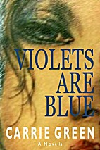 VIOLETS ARE BLUE by Carrie Green