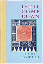 Let It Come Down by Paul Bowles