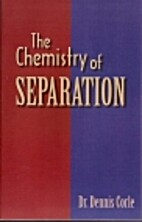 Chemistry of Separation by Dennis Corle