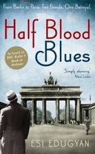 Half Blood Blues by Esi Edugyan
