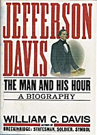 Jefferson Davis: The Man and His Hour by…