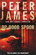 Op dood spoor by Peter James