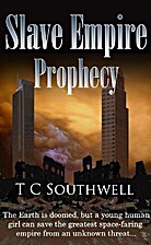 Prophecy (Slave Empire) by T C Southwell