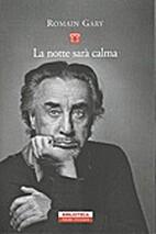 La nuit sera calme by Romain Gary