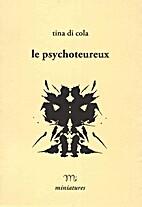 Le Psychoteureux by Tina Di Cola