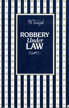 Robbery Under Law by Evelyn Waugh