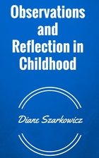 Observations and Reflection in Childhood by…