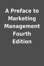 A Preface to Marketing Management Fourth…