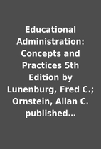 Educational Administration: Concepts and…