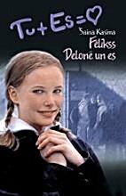 Fēlikss Delonē un es by Shaine Cassin