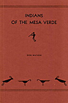 Indians of the Mesa Verde by Don Watson