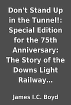 Don't Stand Up in the Tunnel!: Special…