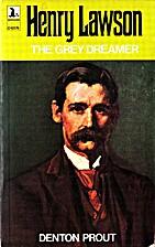 Henry Lawson - The Grey Dreamer by Denton…