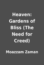 Heaven: Gardens of Bliss (The Need for…