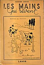 Les Mains qui rèvent by Fernand Dubois (BE…