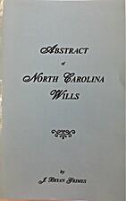 Abstracts of North Carolina Wills 1663 -…