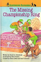 The Missing Championship Ring by Daniel A.…