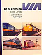 Trackside with VIA - Cross-Canada Compendium…