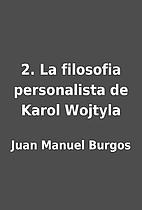 2. La filosofia personalista de Karol…
